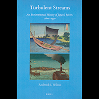 """Image of book cover for """"Turbulent Streams: An Environmental History of Japan's Rivers, 1600-1930."""""""