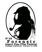 The 22nd annual Insect Fear Film Festival pays homage to crime-solving entomologists.
