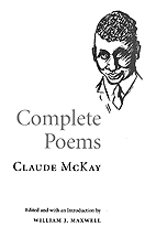 In a new anthology of Claude McKay's poems, editor William J. Maxwell traces the peripatetic life and career of the