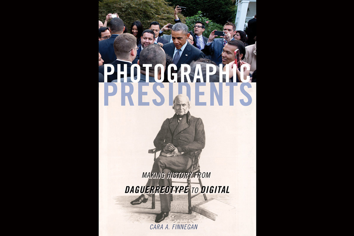 """The new book """"Photographic Presidents"""" charts the evolution of photography through its interactions with U.S. presidents. University of Illinois professor Cara Finnegan is the author."""