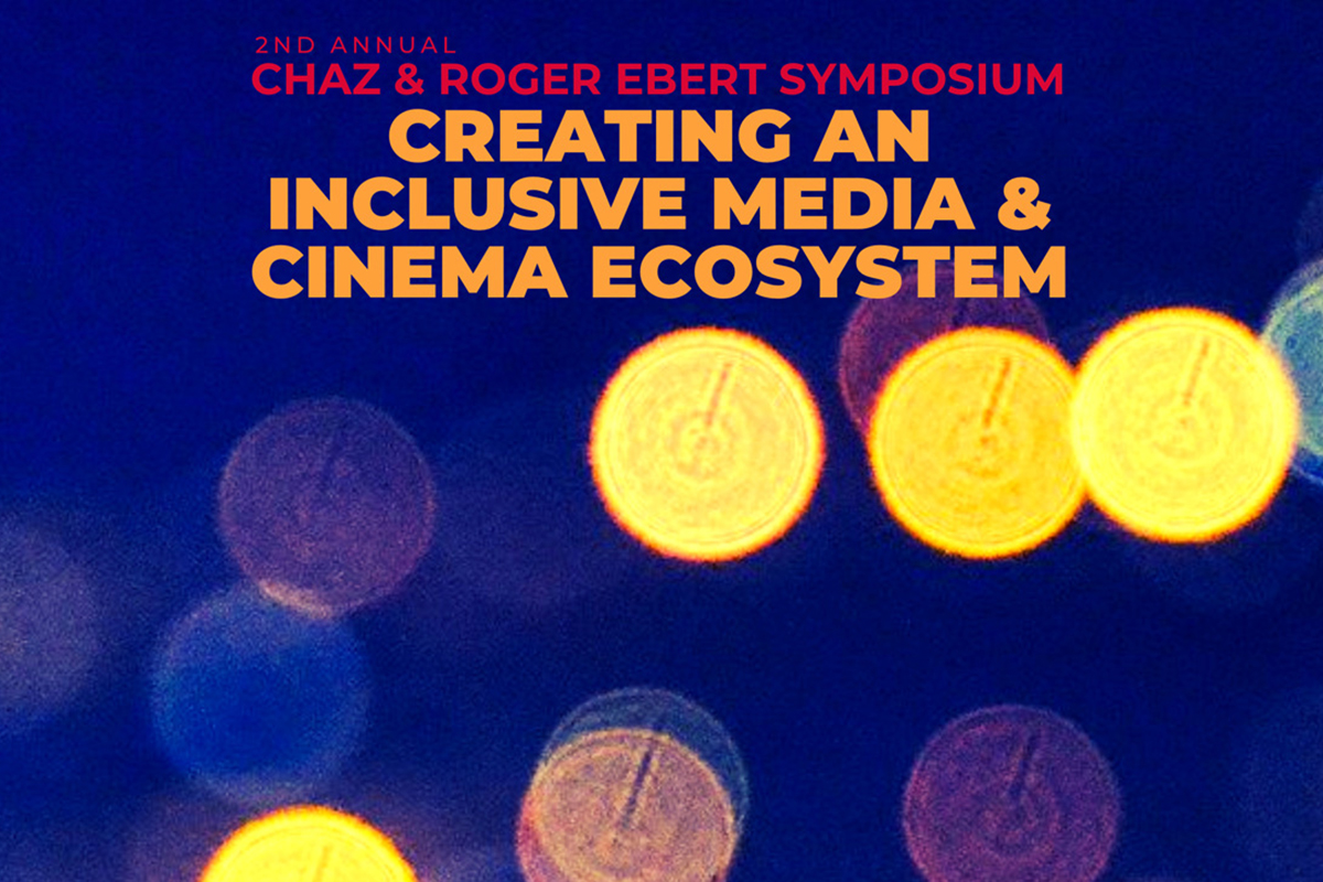 "This year's Ebert Symposium is titled ""Creating an Inclusive Media & Cinema Ecosystem."""