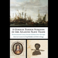 """A German Barber-Surgeon in the Atlantic Slave Trade"" is published by the University of Virginia Press."